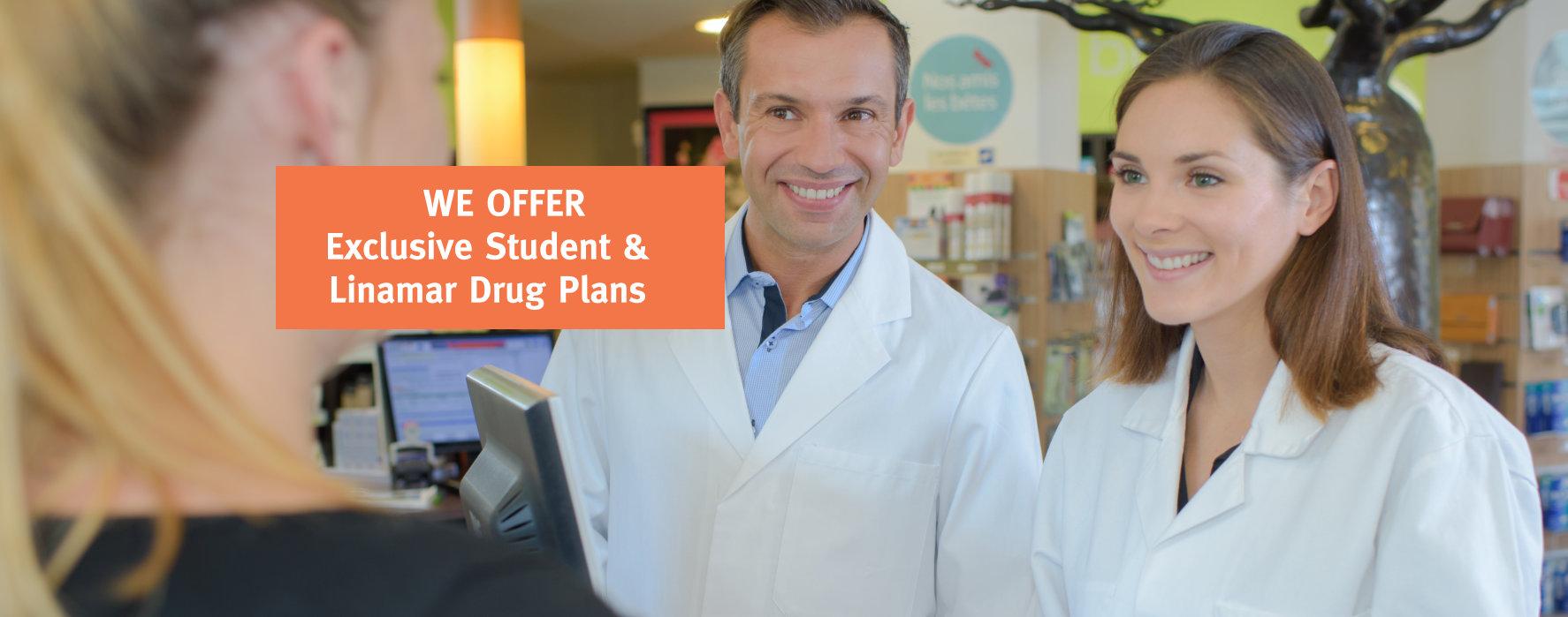 WE OFFER Exclusive Student & Linamar Drug Plans